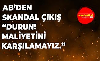 """Avrupa Birliği'nden Türkiye'ye """"Barış Pınarı Harekatı"""" Çağrısı: Durun! Maliyetini Üstlenmeyiz"""