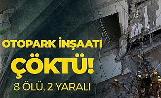 Çin'de Otopark İnşaatı Çöktü: 8 Ölü , 2 Yaralı