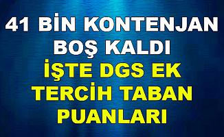 DGS'de 41 Bin Kontenjan Boş Kaldı-İşte Ek Tercih Sonrası Taban Puanlar