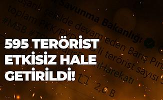 Etkisiz Hale Getirilen Terörist Sayısı 595'e Yükseldi