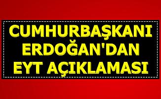 EYT'de Son Dakika Gelişmesi: Erdoğan'dan EYT Çıkacak mı? Sorusuna Cevap