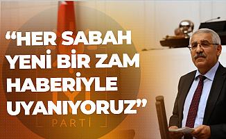Fahrettin Yokuş'tan 'Zam' Tepkisi: Her Sabah Yeni Bir Zam