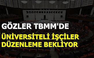 Gözler TBMM'de: Üniversiteli İşçiler Müjdeli Haber Bekliyor