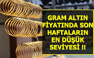 Gram Altın Fiyatı Son Haftaların En Düşük Seviyesine Geldi