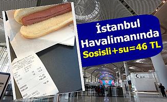 İstanbul Havalimanı'nda Sosisli+Su 46 TL