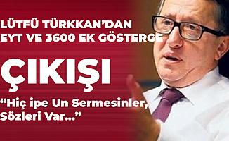 İYİ Partili Lütfü Türkkan'dan Emeklilikte Yaşa Takılanlar (EYT) ve 3600 Ek Gösterge Açıklaması:  Hiç İpe Un Sermesinler!