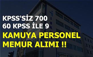 Kamuya KPSS Şartı Olmadan 700, 60 KPSS Şartı ile 9 Personel Memur Alımı