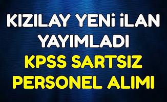 Kızılay'dan Yeni İlan: KPSS Şartsız Personel Alımı Başvurusu İnternetten Başladı