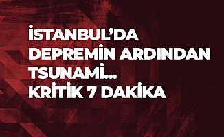 Korkutan Deprem Açıklaması: İstanbul'da Deprem Sonrası Tsunami!.