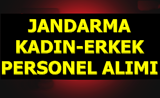 KPSS'li ve KPSS'siz: Jandarma Kadın-Erkek Personel Alımı 2019