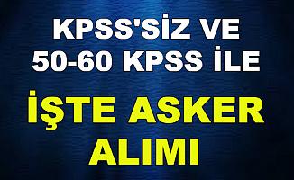 KPSS'siz ve 50-60 KPSS ile MSB Kadın-Erkek Asker Alımı