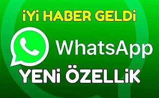 Kullanıcıları Sevindiren Değişiklik: WhatsApp'a Yeni Güncelleme