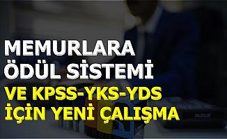 Memurlara Ödül Sistemi ve KPSS-YDS-YKS İçin Yeni Çalışma