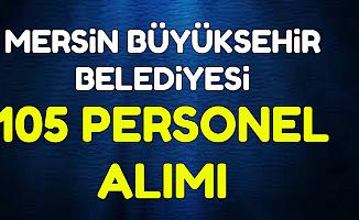 Mersin Büyükşehir Belediyesi KPSS'siz 105 Personel Alacak