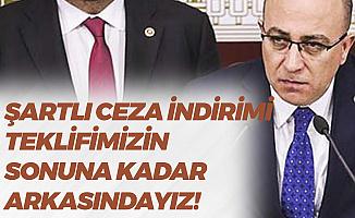 MHP'den 5 Yıl Şartlı Ceza İndirimi Çıkışı: Teklifimizin Sonuna Kadar Arkasındayız!