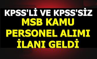 MSB Kamu Personeli Alımı İlanı Yayımlandı-KPSS'li ve KPSS'siz