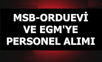 MSB Orduevi ve EGM'ye Kamu Personeli Alımı