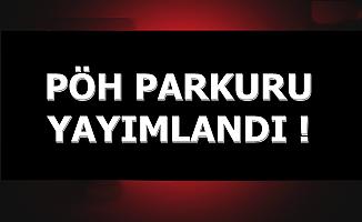 PÖH Parkuru Yayımlandı
