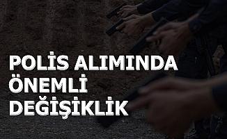 Polis Akademisi Polis Alımında Önemli Değişiklik Yaptı