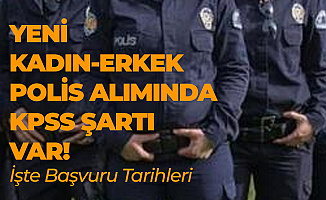 Polis Alımı için Ön Başvuru Yapmak İsteyen Adaylarda KPSS Şartı Aranacak