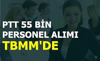 PTT 55 Bin Kamu Personel Alımı Mecliste