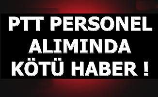 PTT 2019/1 KPSS'siz Kamu Personel Alımında Kötü Haber Geldi