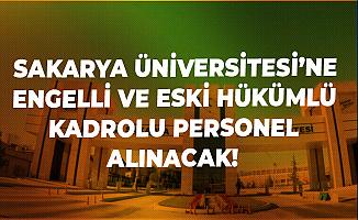 Sakarya Üniversitesi'ne Engelli ve Eski Hükümlülerden Kadrolu İşçi Alımı