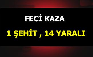 Şanlıurfa'da Feci Kaza: Kahreden Haber Geldi 1 Şehit 14 Yaralı