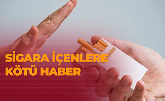 Sigara içenlere Kötü Haber! 2020 Yılında Artıyor