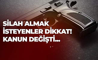 Silah Almak İsteyenler Dikkat! Kanun Değişti