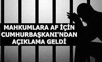 Son Dakika: Cumhurbaşkanı Erdoğan'dan Mahkumlara Af Açıklaması