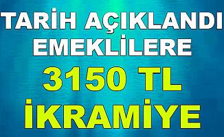 Tarih Açıklandı: Emekliye 3150 TL İkramiye Verilecek