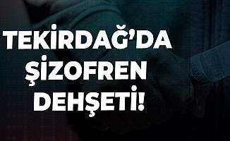 Tekirdağ'da Şizofren Dehşeti! Polis Memuruna Saldırdı