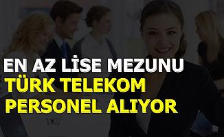 Türk Telekom En Az Lise Mezunu Personel Alımı Yapıyor 2019