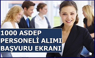 1000 ASDEP Personeli Alımı Başvuru Ekranı Açıldı-İşte Başvuru Formu