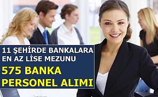11 Şehirde Bankalara 3 Bin TL Maaşla Personel Alımı-En Az Lise