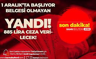 1 Aralık'ta Resmen Başlıyor! Belgesi Olmayana 885 Lira Ceza