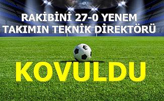 27-0 Biten Maç Sonrası Galip Takımın Teknik Direktörü Görevinden Alındı