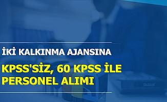 2 Kalkınma Ajansına KPSS'siz ve 60 KPSS ile Personel Alımı-En Az Lise