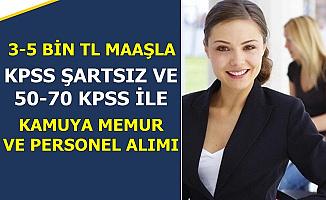 3-5 Bin TL Maaş: Kamuya KPSS'siz ve 50 KPSS ile Personel Memur Alımı