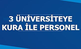 3 Üniversiteye KPSS'siz Kura ile Personel Alımı
