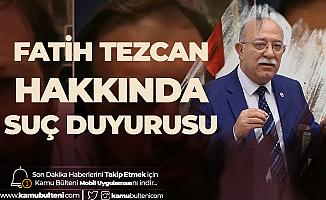 Adana Milletvekili İsmail Koncuk, Fatih Tezcan Hakkında Suç Duyurusunda Bulundu
