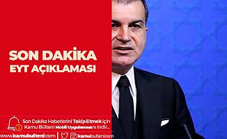 AK Parti'den EYT Açıklaması: Cumhurbaşkanımız Son Sözü Söyledi