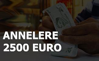 Annelere 2500 Euro Verilecek