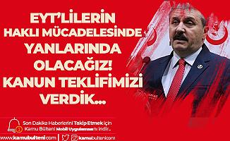 BBP Lideri Mustafa Destici: Emeklilikte Yaşa Takılanlarla İlgili Meclise Kanun Teklifi Verdik, EYT'lilere Desteğimizi Sürdüreceğiz