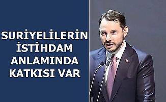 Berat Albayrak: Türkiye'de 1,5 Milyona Yakın Suriyeli Çalışıyor
