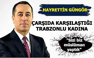 "Bir Trabzon Skandalı Daha: ""Sizi Biz Müslüman Yaptık"""