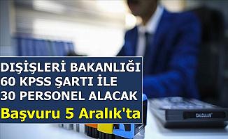 Dışişleri Bakanlığı 60 KPSS ile 30 Kamu Personeli Alacak