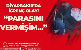 Diyarbakır'da Minibüste İğrenç Olay! 'Paramı Vermişim...'