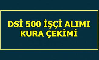 DSİ 500 İşçi Alımı Kura Çekimi Yapılıyor (Sonuç Listesi Ne Zaman?)